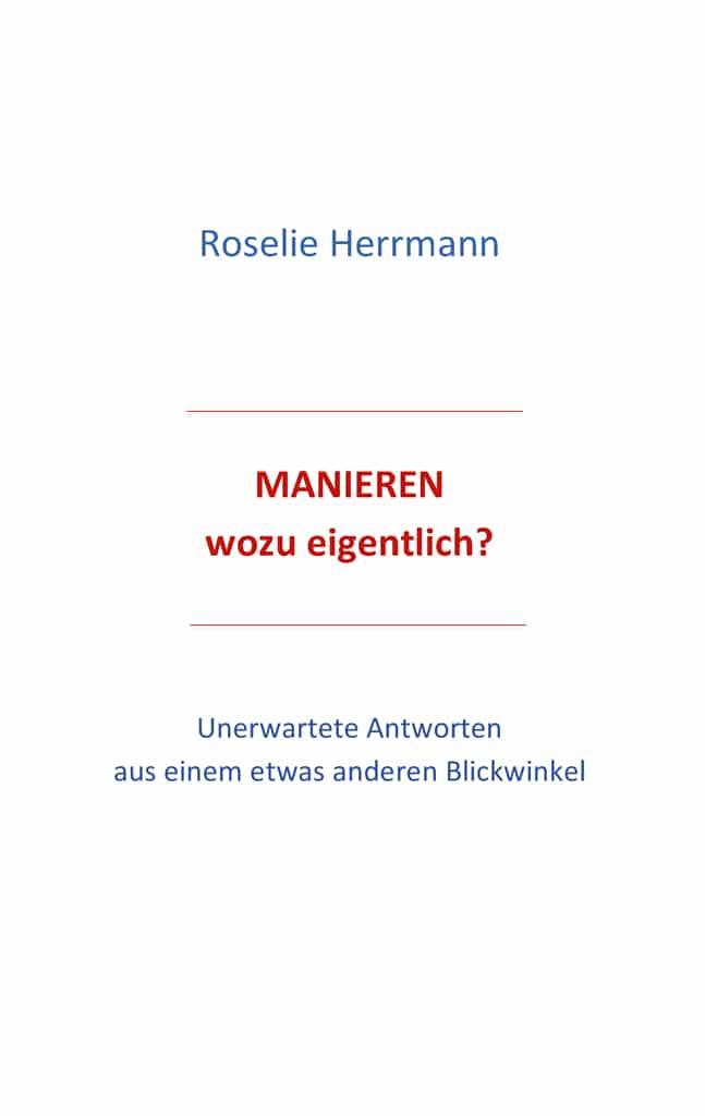 Manieren wozu eigentlich Buch von Roselie Herrmann